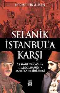 Selanik İstanbula Karşı