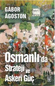 Osmanlı'da Strateji ve Askeri Güç
