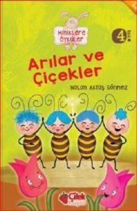 Arılar Ve Çiçekler  (Miniklere Öyküler)