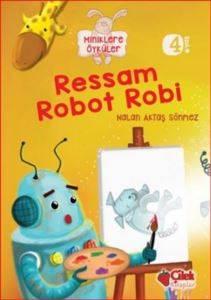 Ressam Robot Robi (Miniklere Öyküler)