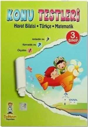 3. Sınıf Konu Testleri; Hayat Bilgisi - Türkçe - Matematik