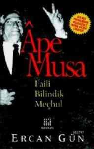 Ape Musa-Faili Bilindik Meçhul