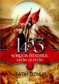 1453 Soruda İstanbul Fatih Ve Fetih
