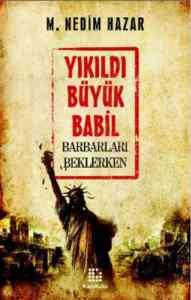 Yıkıldı Büyük Babil