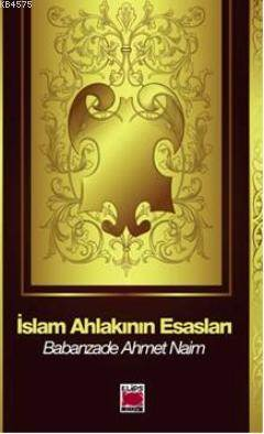 Islam Ahlakinin Esaslari
