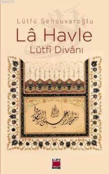 La Havle; Lütfi Divanı