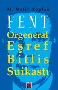Fent: Orgeneral Eşref Bitlis Suikastı