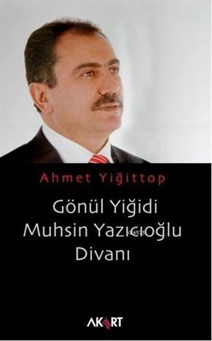 Gönül Yiğidi Muhsin Yazıcıoğlu Divanı