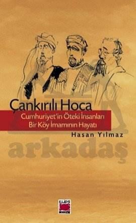 Çankırılı Hoca - Cumhuriyet'in Öteki İnsanları - Bir Köy İmamının Hayatı