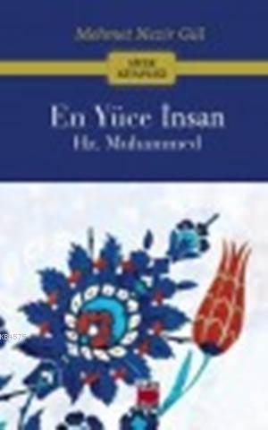 En Yüce İnsan Hz. Muhammed