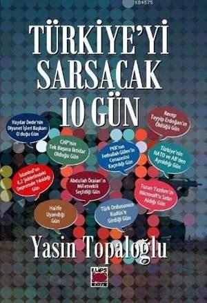 Türkiyeyi Sarsacak 10 Gün