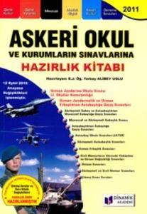 Askeri Okul ve Kurumların Sınavlarına Hazırlık Kitabı 2011