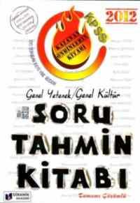 KPSS Genel Kültür Genel Yetenek Soru Tahmin Kitabı 2012