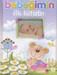 Bebeğim İlk Kitabı ...