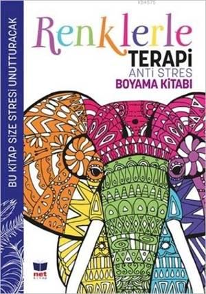 Renklerle Terapi; Anti Stres Boyama Kitabı