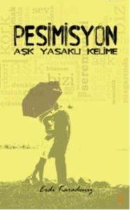 Pesimisyon (Aşk Yasaklı Kelime)