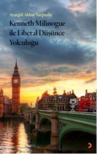 Kenneth Milinogue ile Liberal Düşünce Yolculuğu