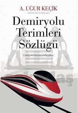Demiryolu Terimleri Sözlüğü (Türkçe-Almanca-İngilizce)