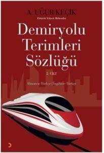 Demiryolu Terimleri Sözlüğü 2. Cilt Türkçe-Almanca-İngilizce