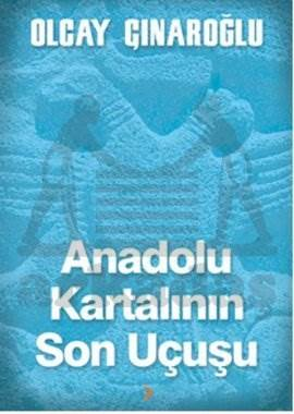 Anadolu Kartalının Son Uçuşu