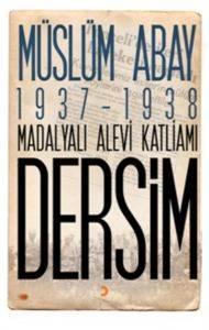 1937 - 1938 Madalyalı Alevi Katliamı Dersim