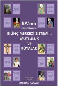 Ra'nın Keşfettikleri Bilinç Merkezi Sistemi... Mutluluk ve Rüyalar