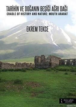 Tarihin Ve Doğanın Beşiği Ağrı Dağı