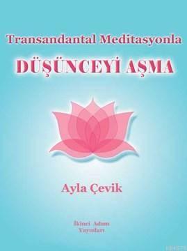 Transandantal Meditasyonla Düşünceyi Aşma