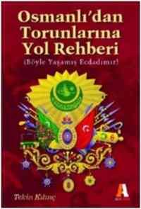 Osmanlı'dan Torunlarına Yol Rehberi Böyle Yaşamış Ecdadımız