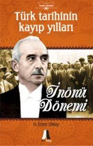 Türk Tarihinin Kayıp Yılları-İnönü Dönemi