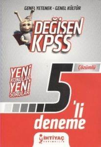 İhtiyaç Genel Yetenek Genel Kültür Değişen KPSS 5 li Çözümlü Deneme 2013