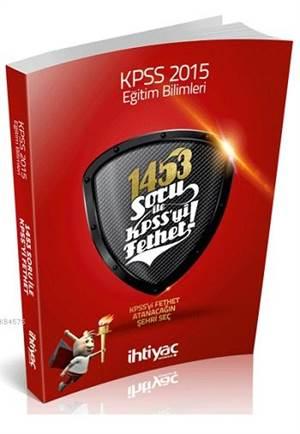 İhtiyaç KPSS Eğitim Bilimleri 1453 Soru Bankası 2015
