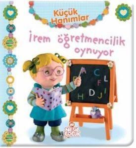 Küçük Hanımlar İrem Öğretmencilik Oynuyor