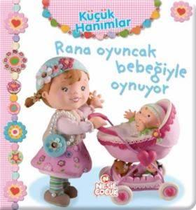 Küçük Hanımlar - Rana Oyuncak Bebeğiyle Oynuyor