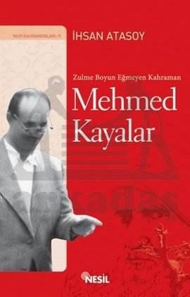 Zulme Boyun Eğmeyen Kahraman: Mehmed Kayalar