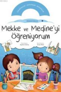 Mekke ve Medine'yi Öğreniyorum