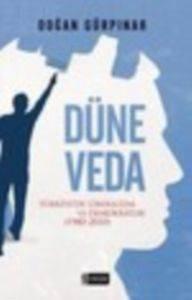Düne Veda - Türkiye'de Liberalizm ve Demokratlık (1980-2010)