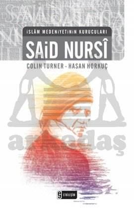 Said Nursi – İslam Medeniyetinin Kurucuları