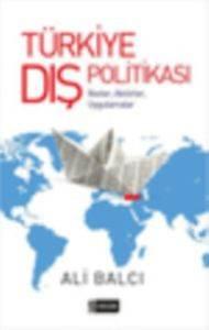 Türkiye Dış Politikası (İlkeler.Aktörler.Uygulamalar)
