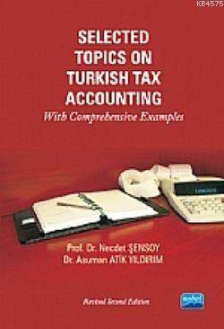 Selected Topics On Turkish Tax Accounting; With Comprehensive Examples