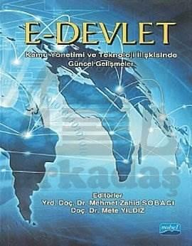 E-Devlet Kamu Yönetimi ve Teknoloji İlişkisinde Güncel Gelişmeler