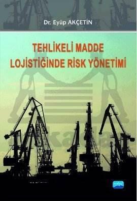 Tehlikeli Madde Lojistiğinde Risk Yönetimi