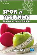 Spor Ve Beslenme; Antrenör Ve Sporcu El Kitabı