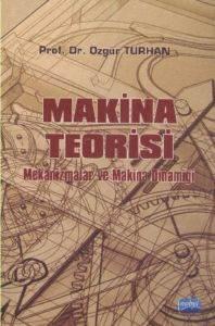 Makina Teorisi Mekanizmalar ve Makina Dinamiği