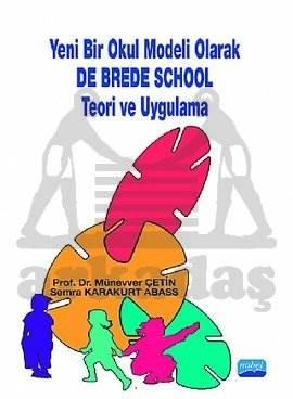 Yeni Bir Okul Modeli Olarak De Brede School Teori ve Uygulama