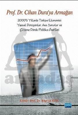 2000'li Yıllarda Türkiye Ekonomisi: Yapısal Dönüşümler, Ana Sorunlar ve Çözüme Dönük Politika Önerileri