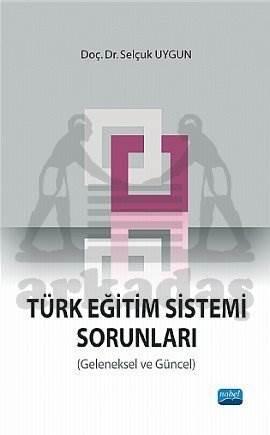 Türk Eğitim Sistemi Sorunları (Geleneksel ve Güncel)