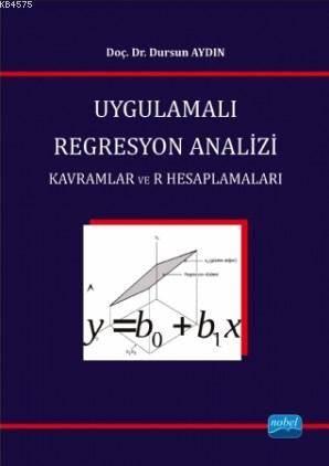 Uygulamalı Regresyon Analizi; Kavramlar Ve R Hesaplamaları