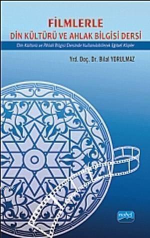Filimlerle Din Kültürü ve Ahlak Bilgisi Dersi; Din Kültürü ve Ahlak Bilgisi Dersinde Kullanilabilecek Egitsel Klipler