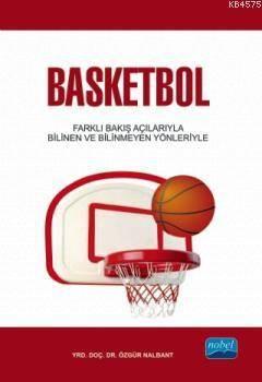 Basketbol; Farklı Bakış Açılarıyla Bilindik ve Bilinmedik Yönleriyle